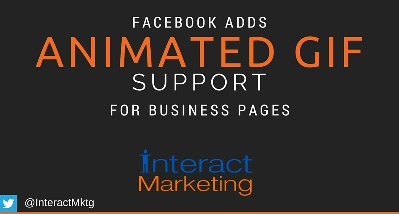 Facebook rolls out GIF support to Pages | Interact Marketing